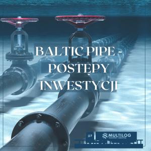 Baltic Pipe – postępy inwestycji lipiec 2021